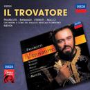 Verdi: Il Trovatore/Luciano Pavarotti, Antonella Banaudi, Shirley Verrett, Leo Nucci, Coro del Maggio Musicale Fiorentino, Orchestra del Maggio Musicale Fiorentino, Zubin Mehta