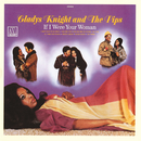 If I Were Your Woman/Gladys Knight & The Pips