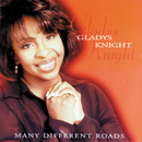 Many Different Roads/Gladys Knight