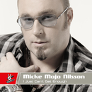 I Just Can't Get Enough/Micke Mojo Nilsson