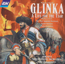 Glinka: A Life For The Tsar - suite; 2 Spanish Overtures/Armenian Philharmonic Orchestra, Loris Tjeknavorian