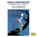"""Mahler: Symphonies Nos. 8 In E Flat - """"Symphony Of A Thousand"""" & 10 In F Sharp (Unfinished) - Adagio (Live)/Leonard Bernstein"""