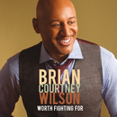 Worth Fighting For (Live)/Brian Courtney Wilson