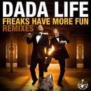 Freaks Have More Fun (Remixes)/Dada Life