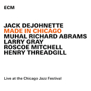 Made In Chicago (Live At The Chicago Jazz Festival / 2013)/Jack DeJohnette