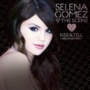 Kiss & Tell/Selena Gomez & The Scene