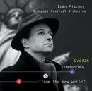 "Dvorak: Symphonies Nos.8 & 9 - ""From The New World""/Budapest Festival Orchestra, Iván Fischer"