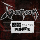 Long Haired Punks/Venom
