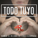 Todo Tuyo/Banda El Recodo De Cruz Lizárraga