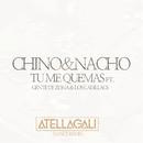 Tu Me Quemas (AtellaGali Dance Remix) (feat. Gente De Zona, Los Cadillacs)/Chino & Nacho
