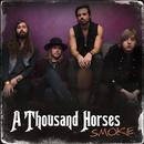 Smoke/A Thousand Horses