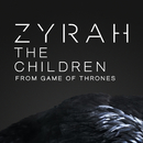 The Children From Game Of Thrones/Zyrah