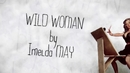 Wild Woman(Lyric Video)/Imelda May