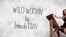 Wild Woman (Lyric Video)/Imelda May