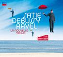 Satie Debussy Ravel : La Nouvelle Vague/Multi Interprètes