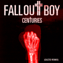 Centuries (Gazzo Remix)/Fall Out Boy