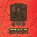 A Walking Fire/Brooklyn Rider