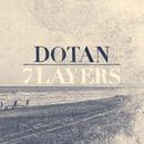 7 Layers/Dotan