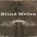 Live At The Palace/Blind Melon