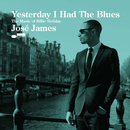 Yesterday I Had The Blues - The Music Of Billie Holiday/ホセ・ジェイムズ