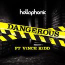 Dangerous (feat. Vince Kidd)/Hollaphonic