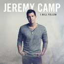 I Will Follow (Deluxe Edition)/Jeremy Camp