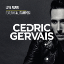 Love Again (feat. Ali Tamposi)/Cedric Gervais