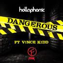 Dangerous (Foor Remix) (feat. Vince Kidd)/Hollaphonic