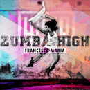 Zumba High/Francesca Maria