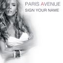 Sign Your Name/Paris Avenue