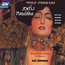 Wolf-Ferrari: The Jewels of the Madonna Suite, etc./Royal Philharmonic Orchestra, José Serebrier