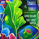 R. Strauss / Thuille: Sonatas for Cello and Piano/Sophie Rolland, Marc-Andre Hamelin