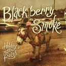 Holding All The Roses/Blackberry Smoke