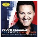 The French Collection - Opera Arias By Bizet, Berlioz, Massenet, Gounod, Verdi/Piotr Beczala