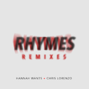Rhymes (Remixes)/Hannah Wants, Chris Lorenzo