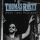 When I Was Your Man/Thomas Rhett