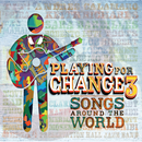 Playing For Change 3: Songs Around The World/Playing For Change