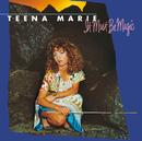 It Must Be Magic/Teena Marie
