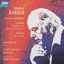 Barber: Piano Concerto; Medea's Meditation and Dance of Vengeance; Adagio for Strings/Tedd Joselson, London Symphony Orchestra, Andrew Schenck