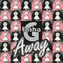 Away/Tasha G
