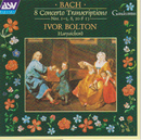 J.S. Bach: 8 Concerto Transcriptions, Nos.1 - 5, 8, 10 and 13/Ivor Bolton