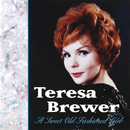 A Sweet Old-Fashioned Girl/Teresa Brewer