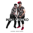 Intha Vechiko/Havoc Brothers