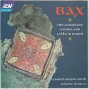 Bax: The Complete Works for Cello & Piano/Bernard Gregor-Smith, Yolande Wrigley