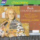 Chaconne - Bach Transcribed by Busoni, Liszt, Rachmaninov and Others/Gordon Fergus-Thompson