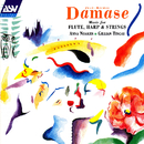 Damase: Music for Flute, Harp and Strings/Anna Noakes, Gillian Tingay, Richard Friedman, Jane Atkins, Ferenc Szucs