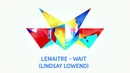 Wait (Audio/Lindsay Lowend Remix) (feat. LOLO)/Lemaitre