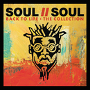Back To Life: The Collection/Soul II Soul