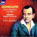 Dohnányi: String Quartets Nos. 2 and 3 / Kodály: Intermezzo for String Trio/Lyric Quartet