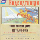 Khachaturian: Ode To Joy; 3 Concert Arias; Ballad Of The Motherland; Poem/Armenian Philharmonic Orchestra, Loris Tjeknavorian, Hasmik Hatsagortsian, Varduhi Khachatrian, Mourad Amirkhanian, Armenian Philharmonic Chorus